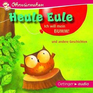 Heule Eule - Ich will mein Bumm! (CD)