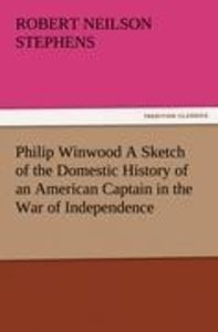 Philip Winwood A Sketch of the Domestic History of an American C