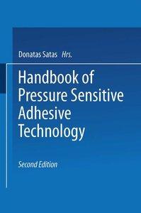 Handbook of Pressure Sensitive Adhesive Technology