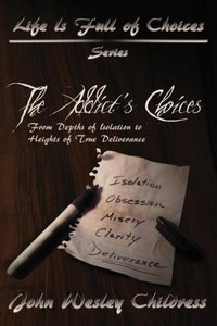 The Addict's Choices--From Depths of Isolation to Heights of Tru