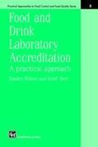 Food and Drink Laboratory Accreditation: A Practical Approach