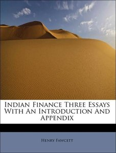 Indian Finance Three Essays With An Introduction And Appendix