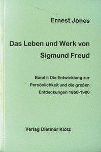 Das Leben und Werk von Sigmund Freud Band1