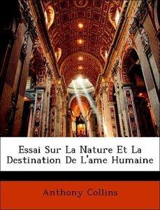 Essai Sur La Nature Et La Destination De L'ame Humaine