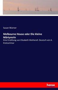 Melbourne House oder Die kleine Märtyrerin