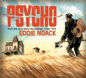 Psycho; The K-Ark and Allstar Recordings,1962-1969
