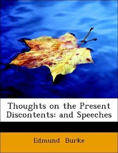 Thoughts on the Present Discontents: and Speeches