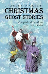 Charles Dickens' Christmas Ghost Stories
