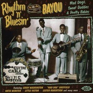 Rhythm 'n' Bluesin' By The Bayou-Mad Dogs,Sweet D