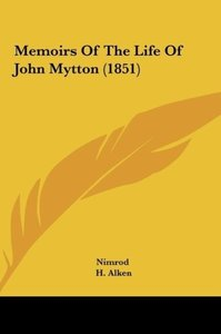 Memoirs Of The Life Of John Mytton (1851)