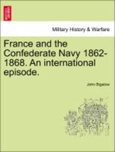 France and the Confederate Navy 1862-1868. An international epis