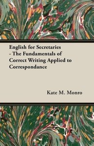 English for Secretaries - The Fundamentals of Correct Writing Ap
