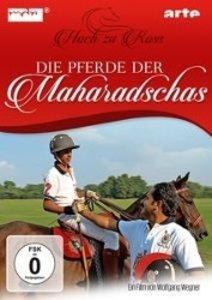 Die Pferde der Maharadschas-Hoch zu Ross