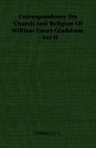 Correspondence On Church And Religion Of William Ewart Gladstone