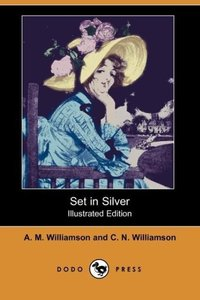 Set in Silver (Illustrated Edition) (Dodo Press)