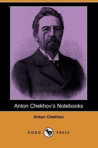 Anton Chekhov's Notebooks (Dodo Press)