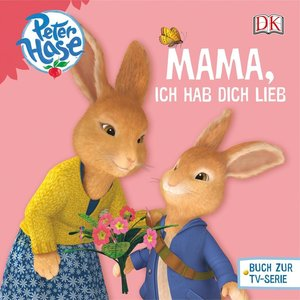 Peter Hase(TM) Mama, ich hab dich lieb