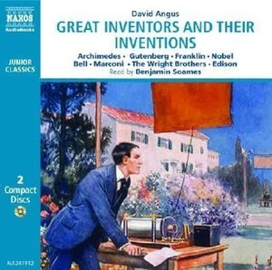 Great Inventors and Their Inventions: Gutenberg, Bell, Marconi,