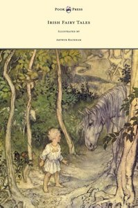 Irish Fairy Tales - Illustrated by Arthur Rackham