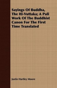 Sayings Of Buddha, The Iti-Vuttaka; A Pali Work Of The Buddhist