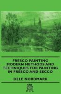 Fresco Painting - Modern Methods and Techniques for Painting in