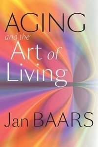 Aging and the Art of Living