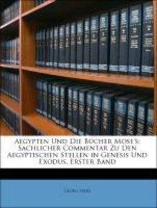 Aegypten Und Die Bücher Mose's: Sachlicher Commentar Zu Den Aegy