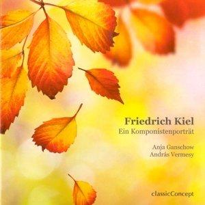 Friedrich Kiel - Ein Komponistenporträt