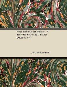Neue Liebeslieder Waltzes - A Score for Voice and 2 Pianos Op.65