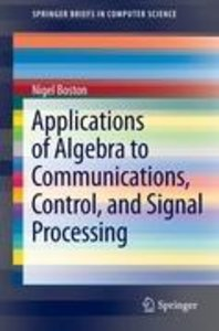 Applications of Algebra to Communications, Control, and Signal P