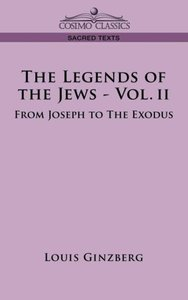 THE LEGENDS OF THE JEWS - VOL. II