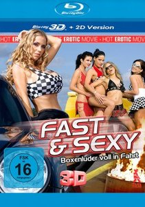 Fast and Sexy - Boxenluder voll in Fahrt 3D