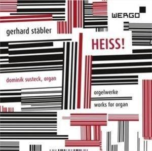 HEISS! Orgelwerke