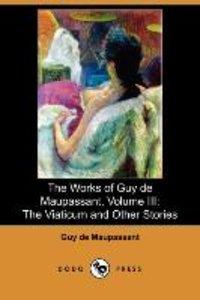 The Works of Guy de Maupassant, Volume III