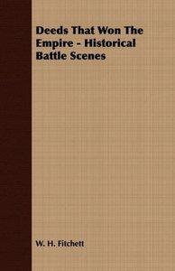 Deeds That Won The Empire - Historical Battle Scenes