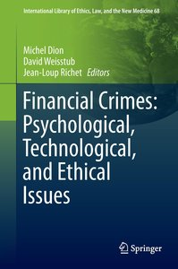 Financial Crimes: Psychological, Technological, and Ethical Issu