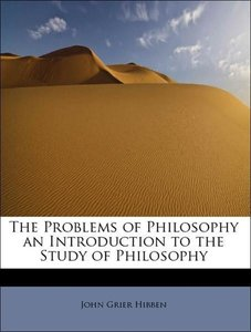 The Problems of Philosophy an Introduction to the Study of Philo