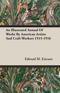 An Illustrated Annual Of Works By American Artists And Craft Wor