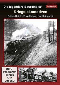 Die legendäre Baureihe 50: Kriegslokomotiven