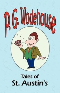 Tales of St. Austin's - From the Manor Wodehouse Collection, a s