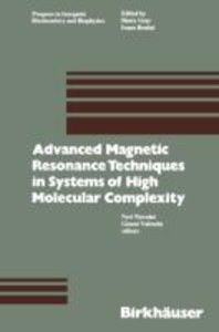 Advanced Magnetic Resonance Techniques in Systems of High Molecu