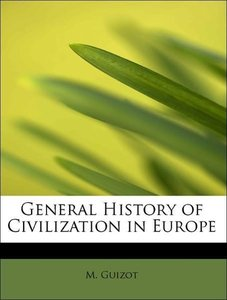 General History of Civilization in Europe