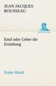 Emil oder Ueber die Erziehung - Erster Band