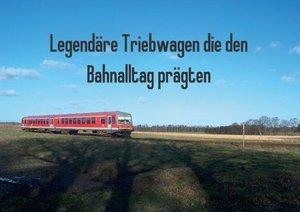 Legendäre Triebwagen die den Bahnalltag prägten (Posterbuch DIN