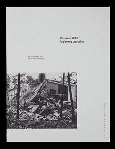 Dessau 1945. Moderne zerstört