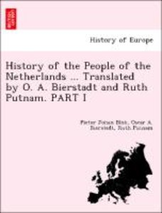 History of the People of the Netherlands ... Translated by O. A.