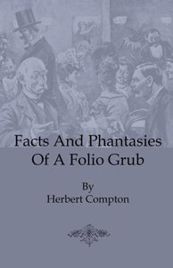 Facts and Phantasies of a Folio Grub
