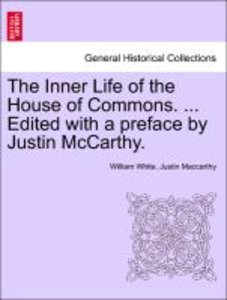 The Inner Life of the House of Commons. ... Vol. II Edited with
