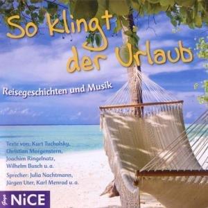 So Klingt Der Urlaub.Reisegeschichten Und Musik