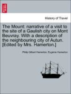 The Mount: narrative of a visit to the site of a Gaulish city on